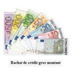 Comment bénéficier d'un rachat de crédit gros montant?